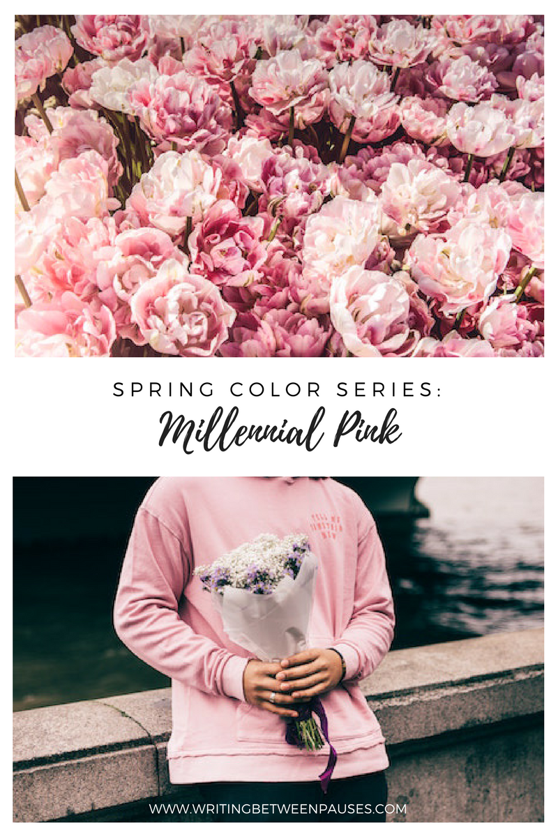 Spring Color Series: Millennial Pink | Writing Between Pauses
