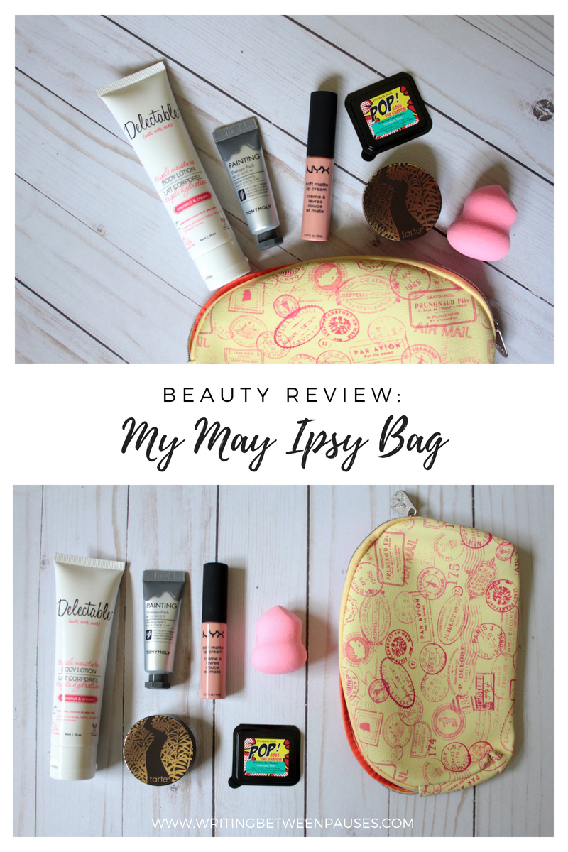 Beauty Review: My May Ipsy Bag | Writing Between Pauses