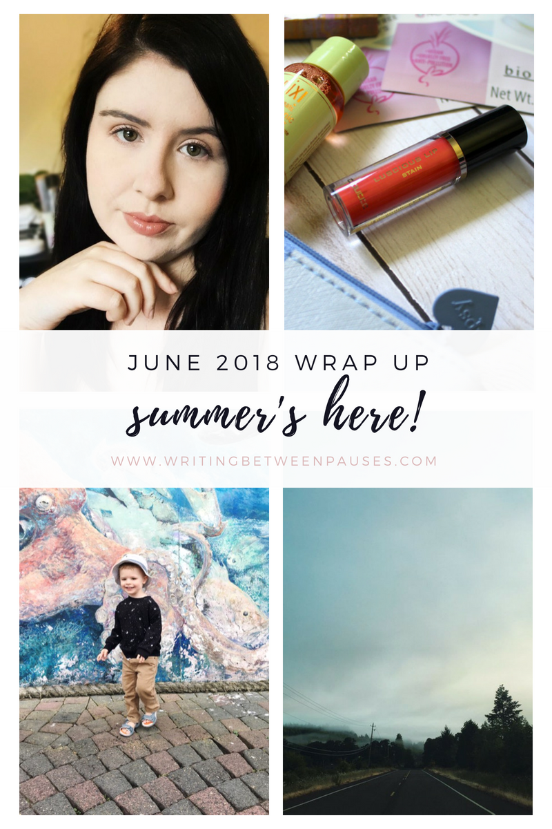 June 2018 Wrap Up | Writing Between Pauses