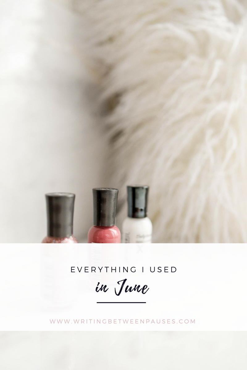 Everything I Used In June 2018 | Writing Between Pauses