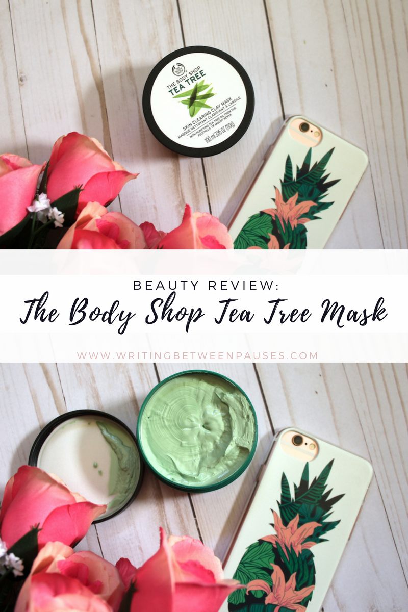 Beauty Review: The Body Shop Tea Tree Mask | Writing Between Pauses