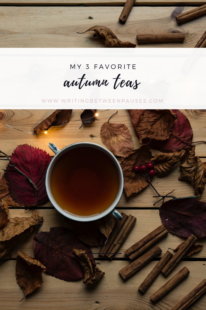 My 3 Favorite Autumn Teas | Writing Between Pauses