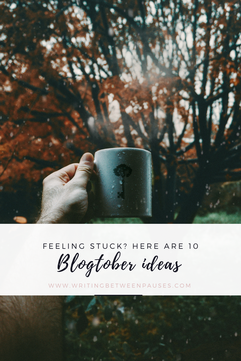 Feeling Stuck? Here Are 10 Blogtober Ideas | Writing Between Pauses
