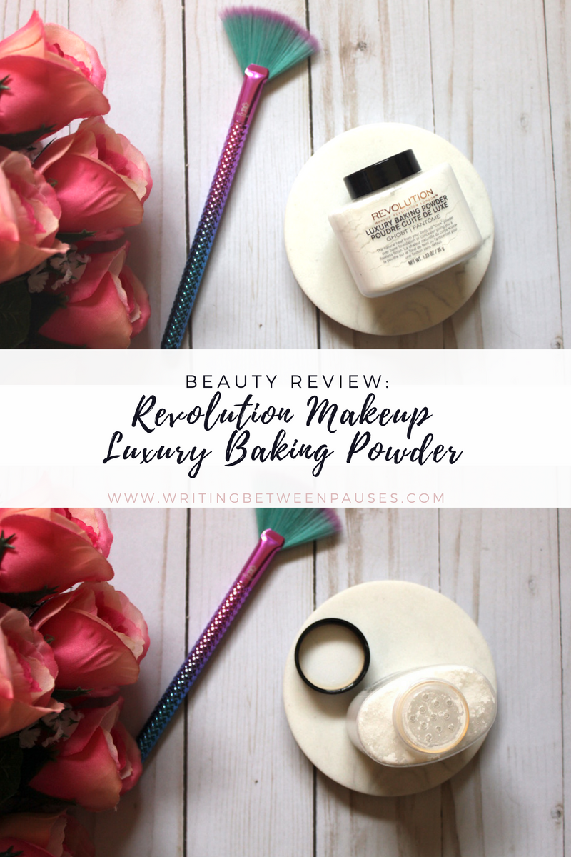 Beauty Review: Revolution Makeup Luxury Baking Powder | Writing Between Pauses