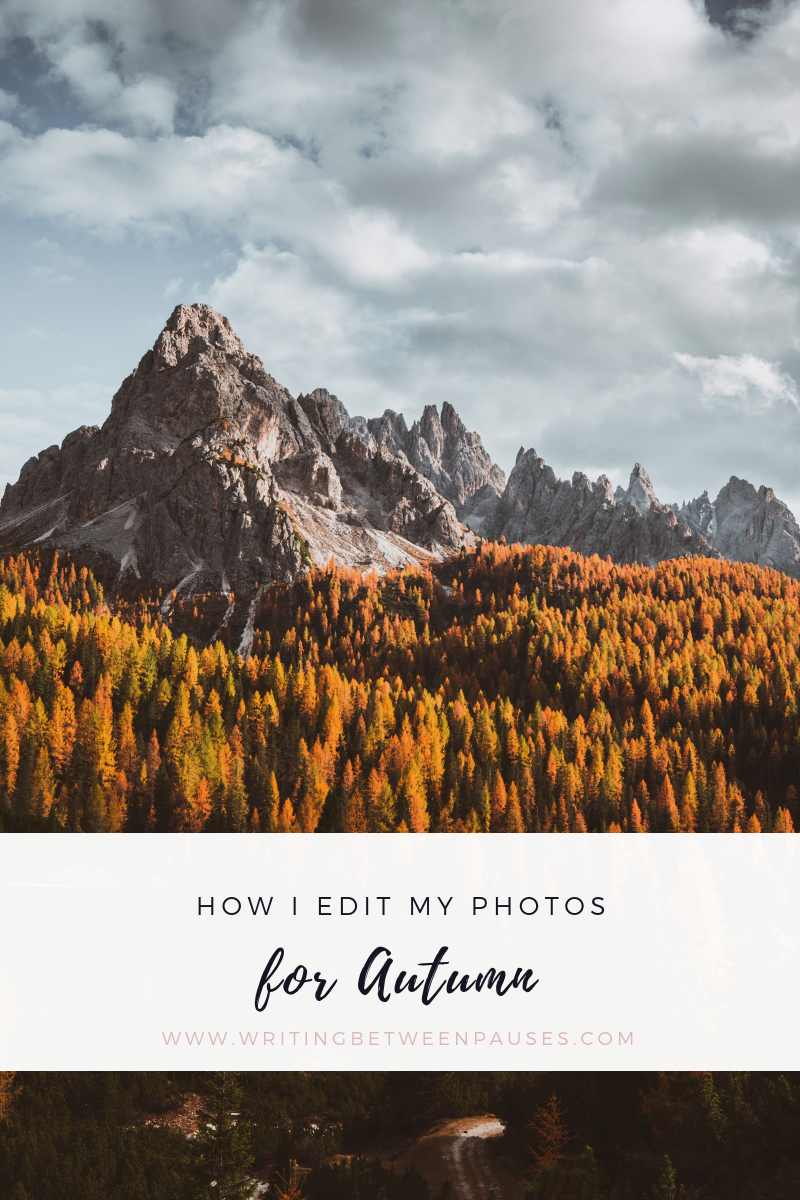 How I Edit My Photos in Autumn | Writing Between Pauses