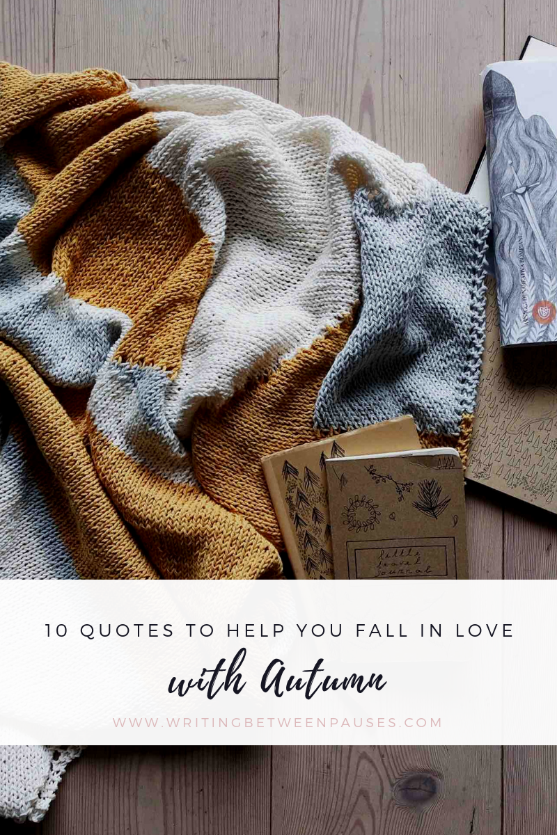 10 Quotes to Help You Fall in Love With Autumn | Writing Between Pauses