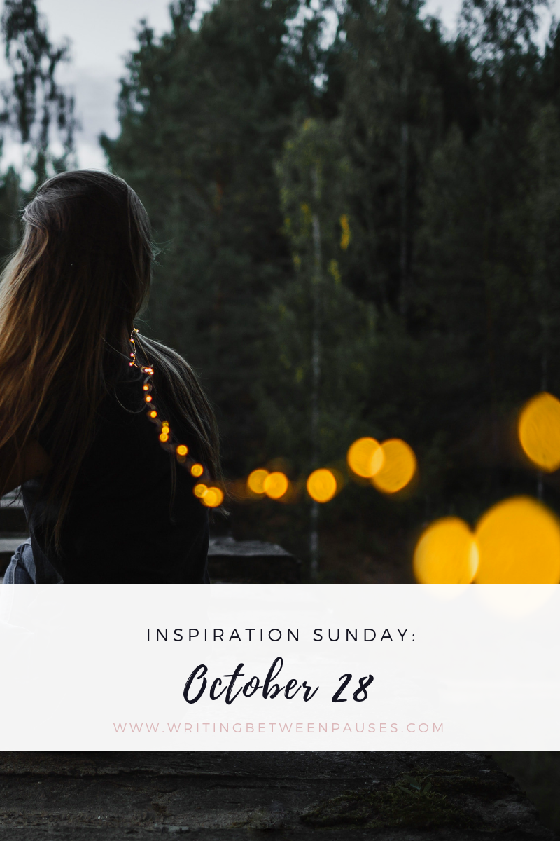 Inspiration Sunday: October 28 | Writing Between Pauses