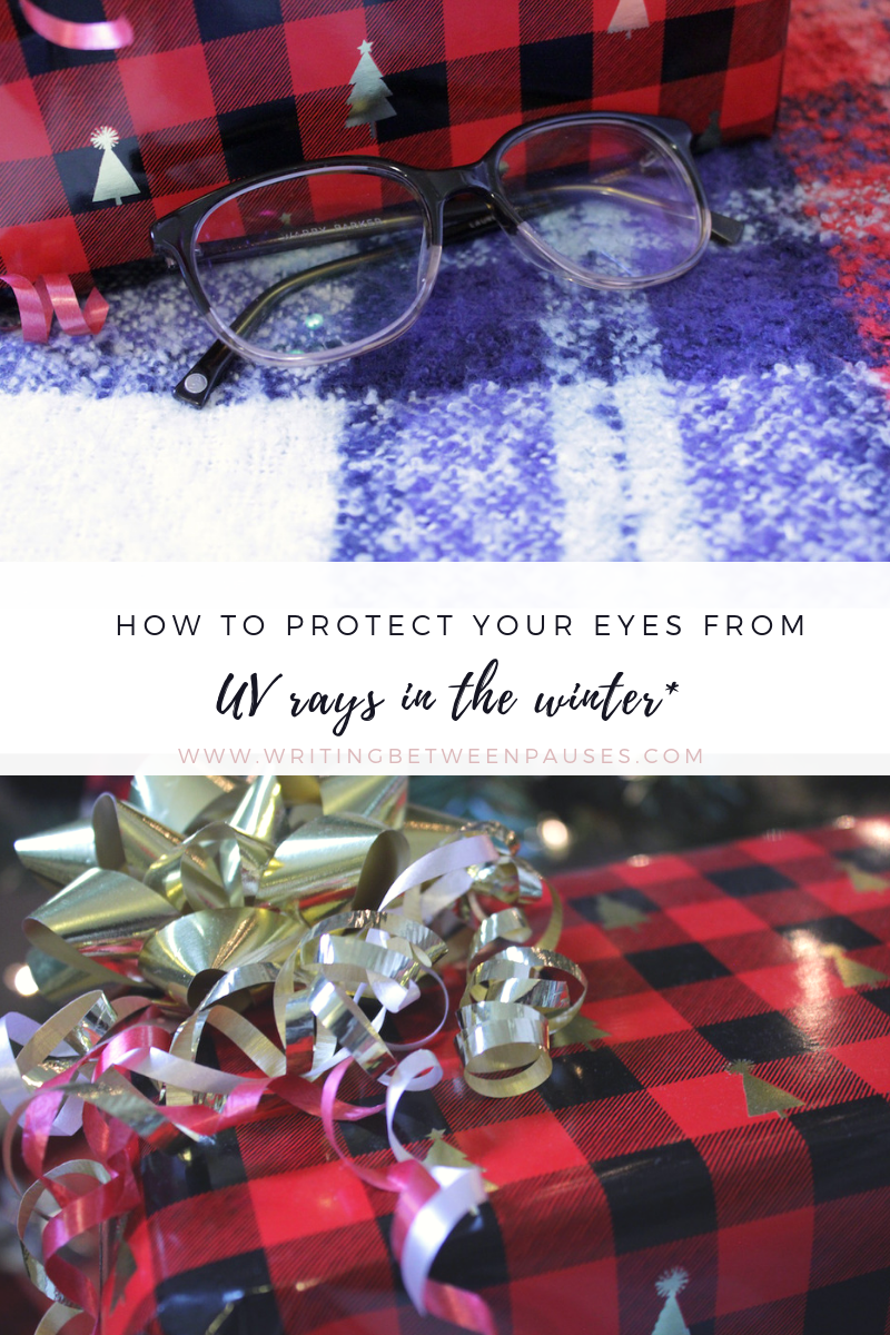 How to Protect Your Eyes from UV Rays in the Winter | Writing Between Pauses