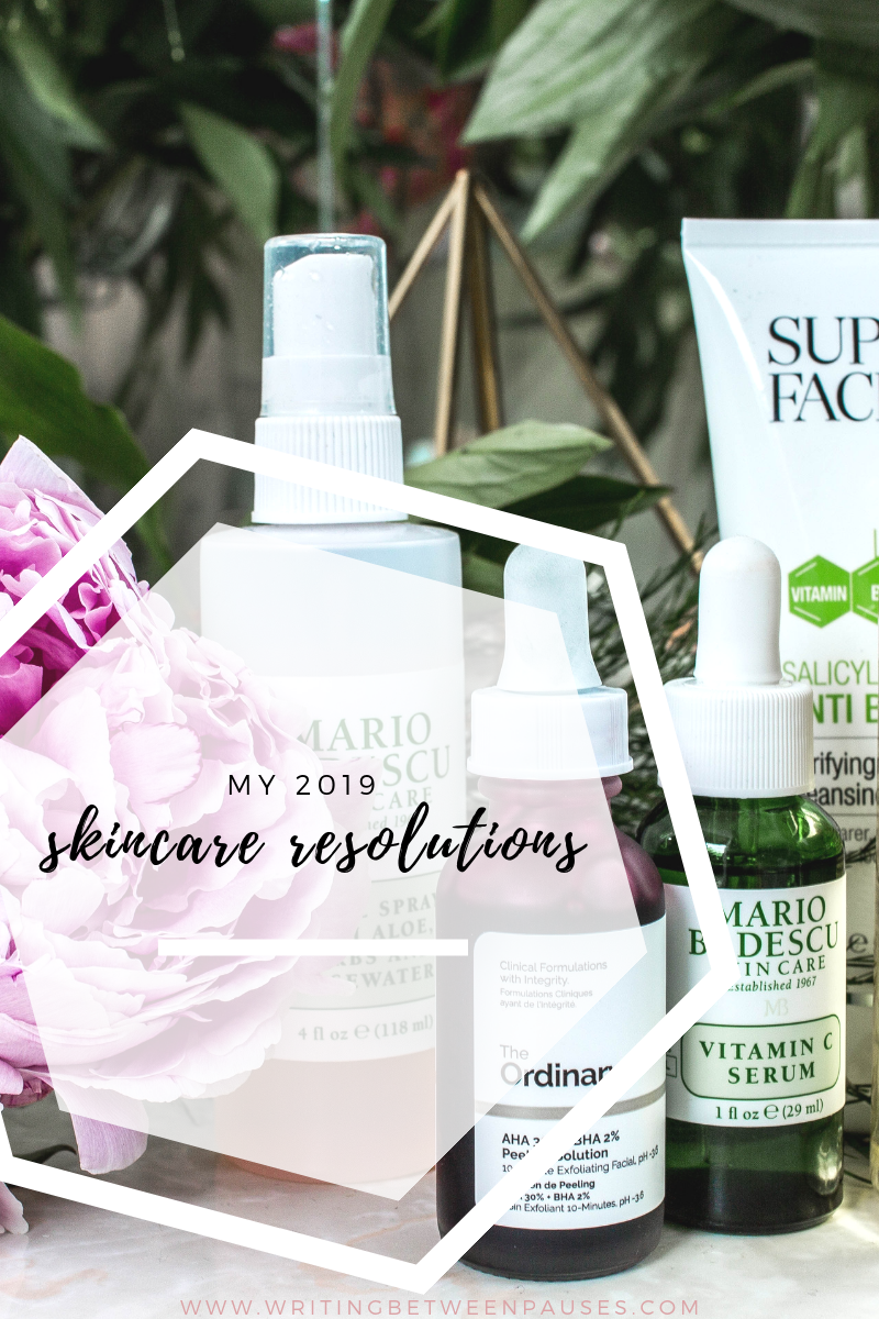 My 2019 Skincare Resolutions | Writing Between Pauses