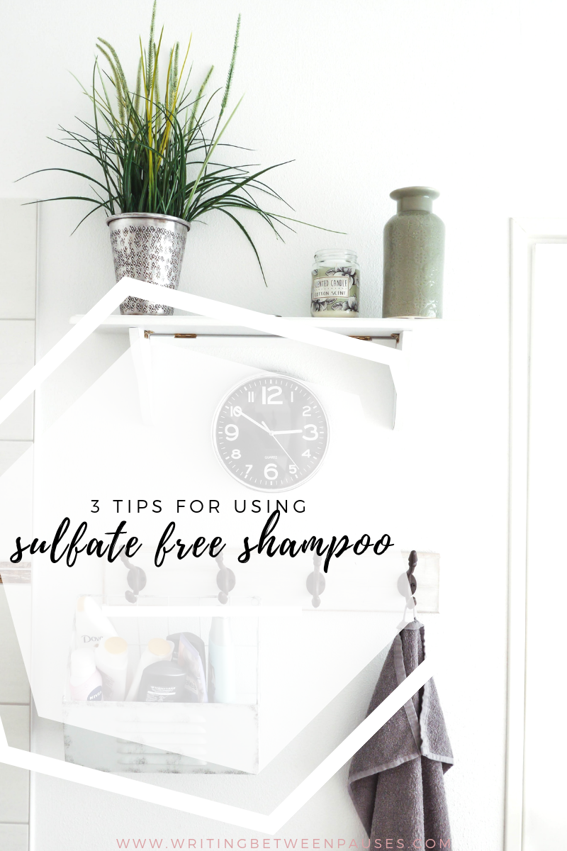 3 Tips for Using Sulfate-Free Shampoo | Writing Between Pauses