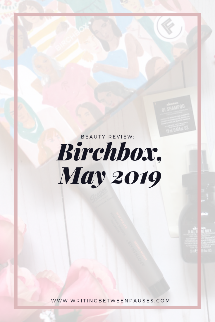 Beauty Review: Birchbox, May 2019 | Writing Between Pauses