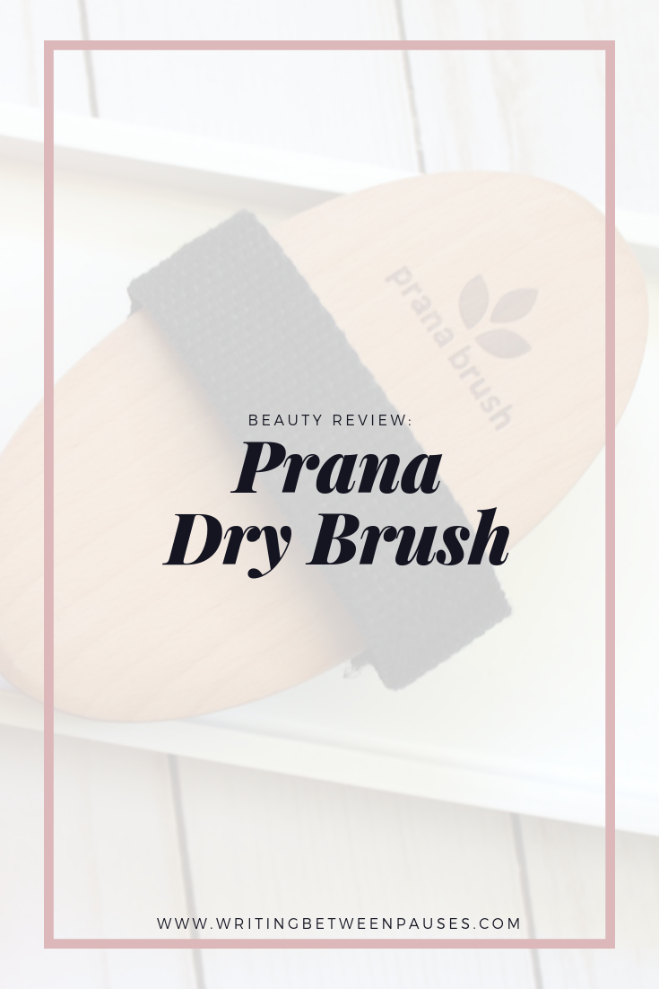 Beauty Review: Prana Dry Brush | Writing Between Pauses