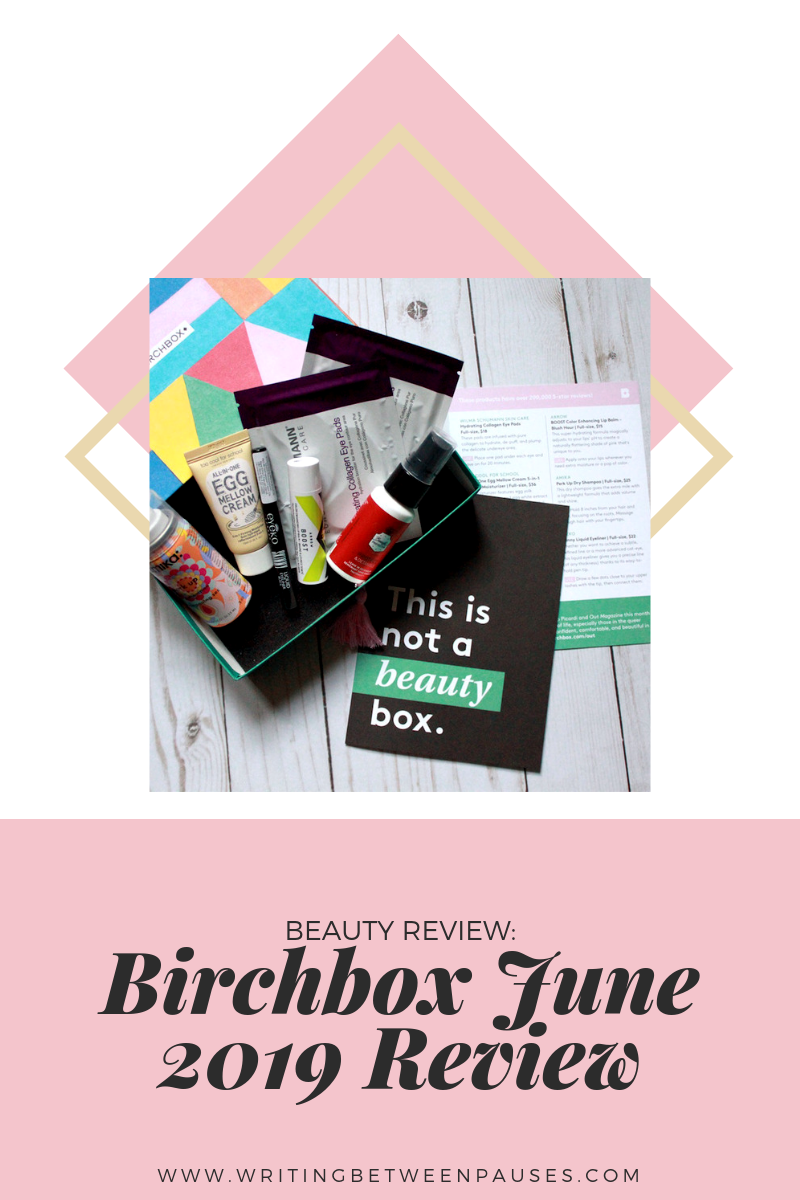 Beauty Review: Birchbox June 2019 Review | Writing Between Pauses