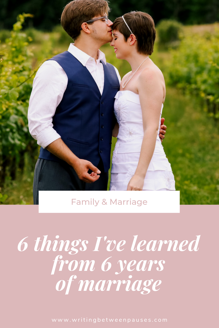 6 Things I've Learned in 6 Years of Marriage | Writing Between Pauses