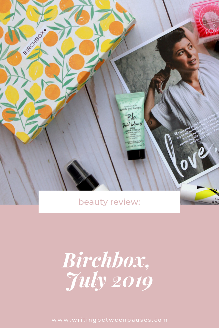 Beauty Review: Birchbox, July 2019 | Writing Between Pauses