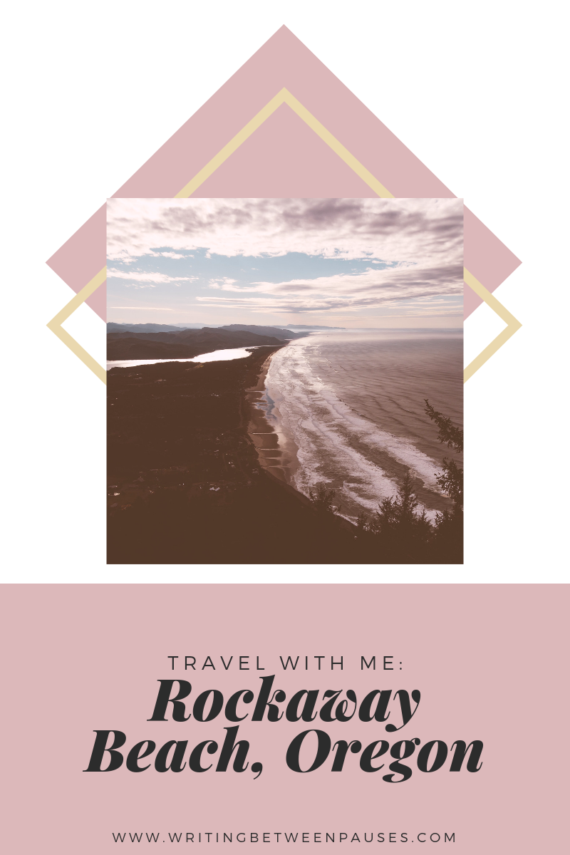 Travel with Me: Rockaway Beach, Oregon | Writing Between Pauses