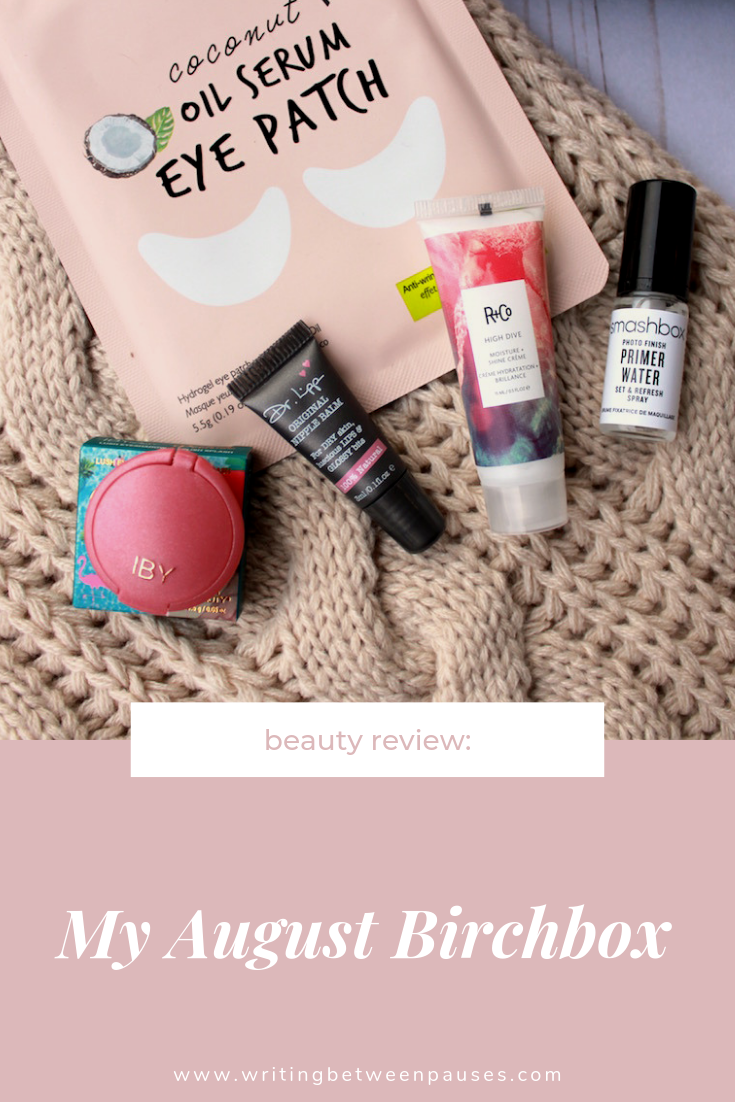 Beauty Review: My August Birchbox | Writing Between Pauses