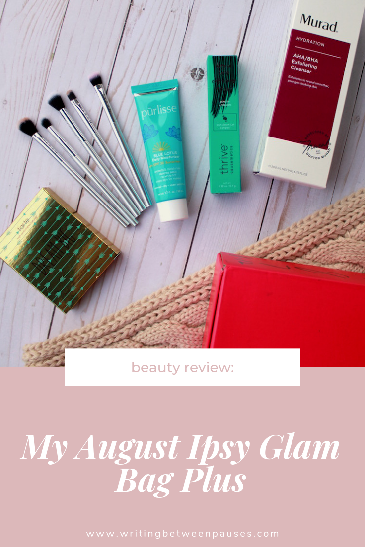 Beauty Review: My August Ipsy Glam Bag Plus | Writing Between Pauses