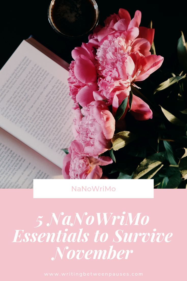 5 NaNoWriMo Essentials to Survive November | Writing Between Pauses