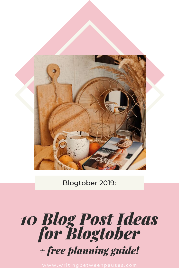 Blogtober 2019: 10 Blog Post Ideas for Blogtober | Writing Between Pauses