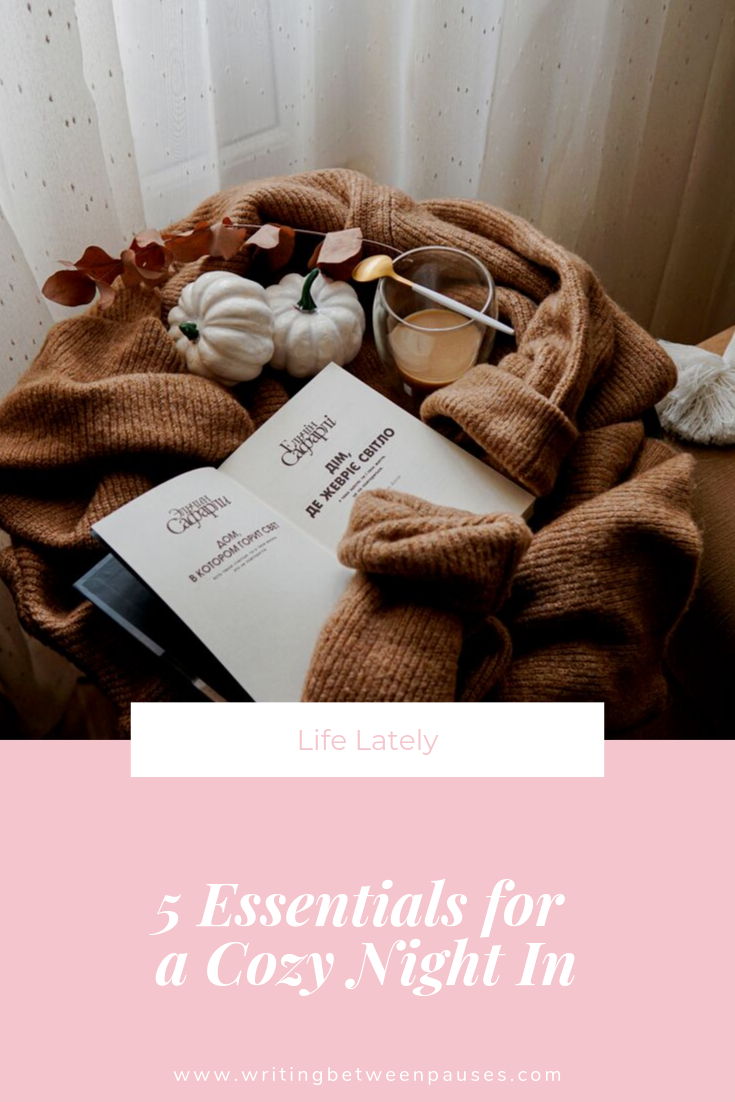 5 Essentials for a Cozy Night In | Writing Between Pauses