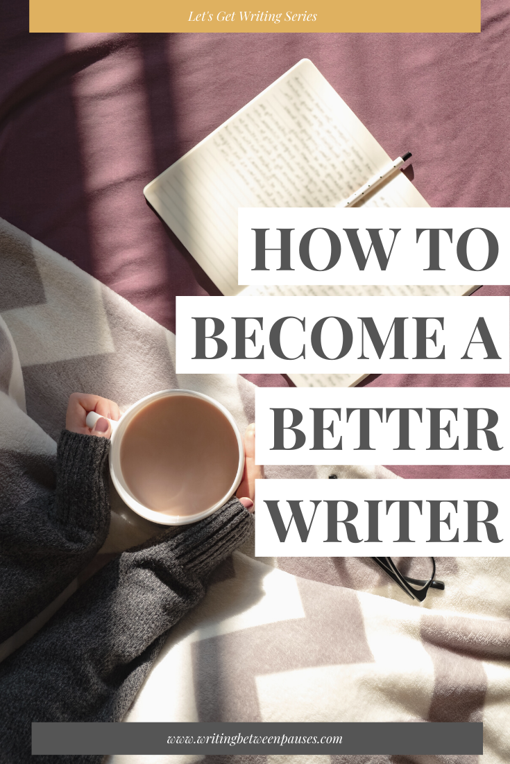 How to Become a Better Writer — Michelle Locke