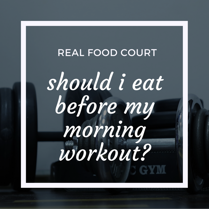 Should I eat before my morning workout? — Real Food Court, LLC