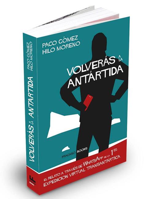 Volverás a la Antártida de Paco Gómez e Hilo Moreno