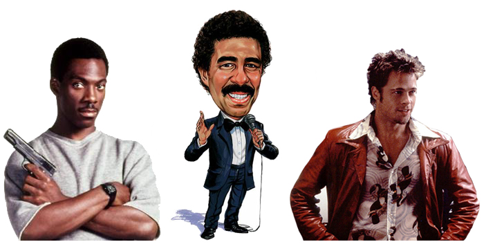 Axel Foley, Richard Pryor (especially his Mudbone character) and  Tyler Durden.