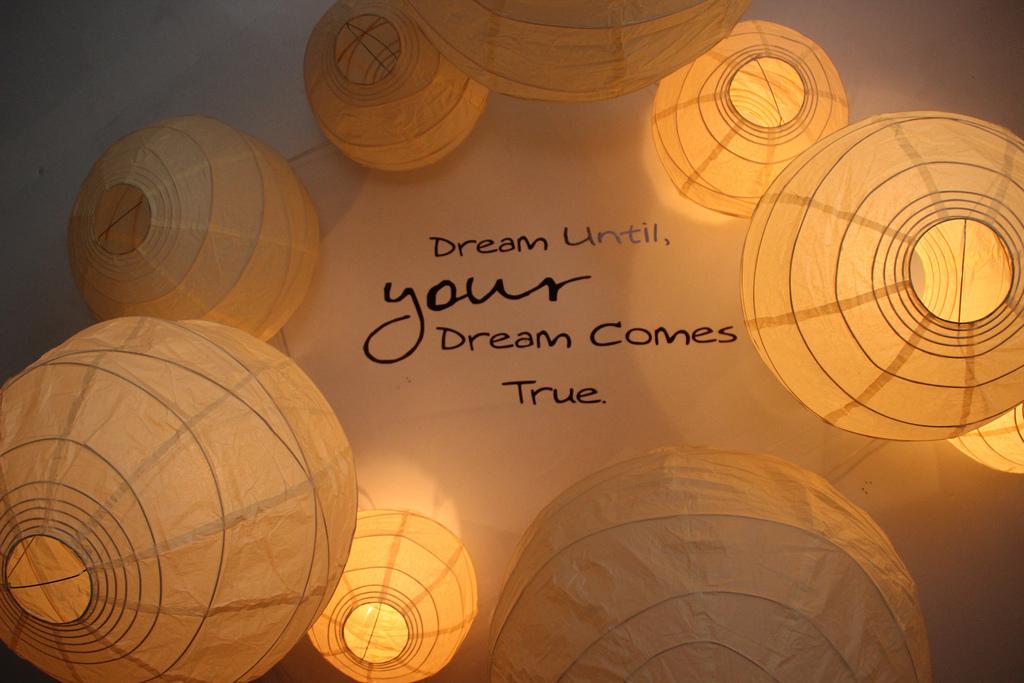 D ream Until Your Dream Comes True.