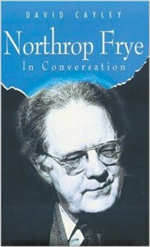 Northrop Frye in Conversation, House of Anansi Press, 1992