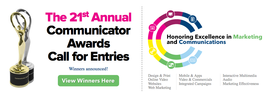 Click the image to learn more about The Communicator Awards, enter your own work, or see winning entries from other talented participants.