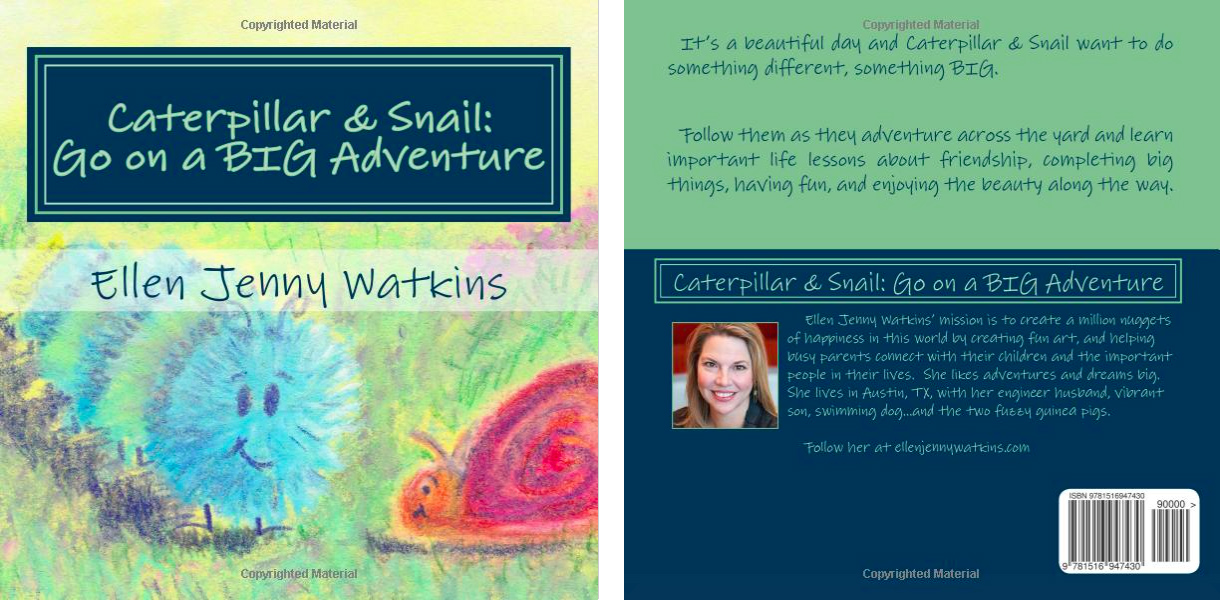 """""""Caterpillar & Snail: Go on a BIG Adventure""""    children's book created by Ellen Jenny Watkins. Click the link or the image to order the book from Amazon."""