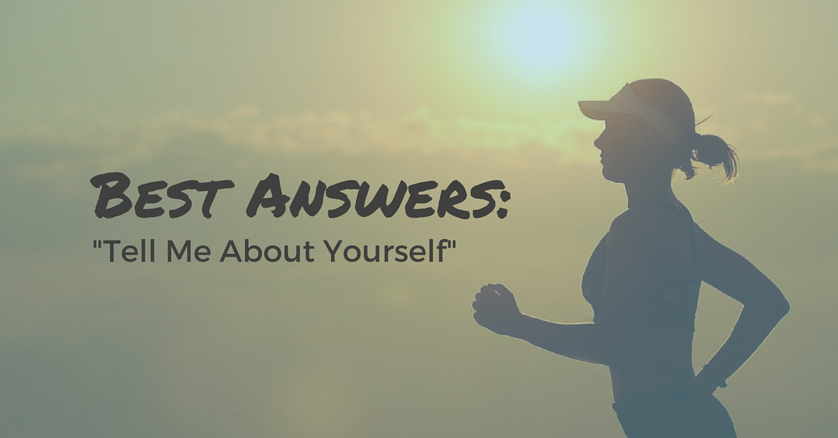 """Best Answers To """"Tell Me About Yourself"""" 