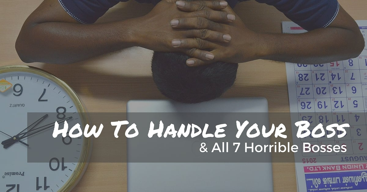 How To Handle Your Boss & All 7 Horrible Bosses   Off The Clock Resumes