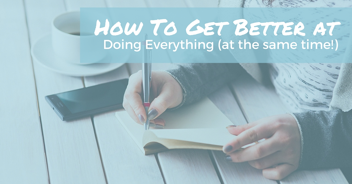 How To Get Better At Doing Everything At The Same Time | Off The Clock Resumes