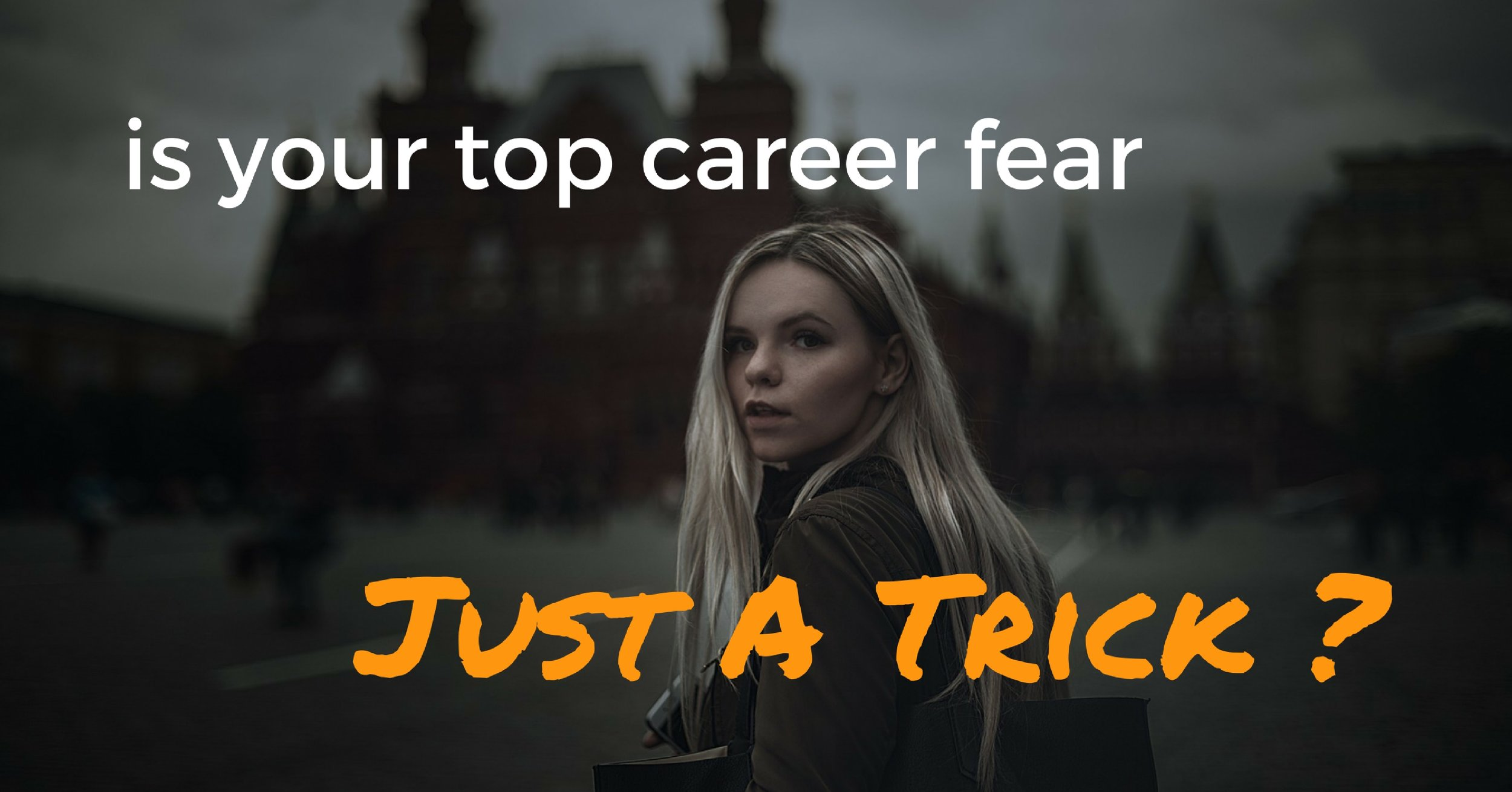 Is Your Top Career Fear Just A Trick- - Off The Clock Resumes