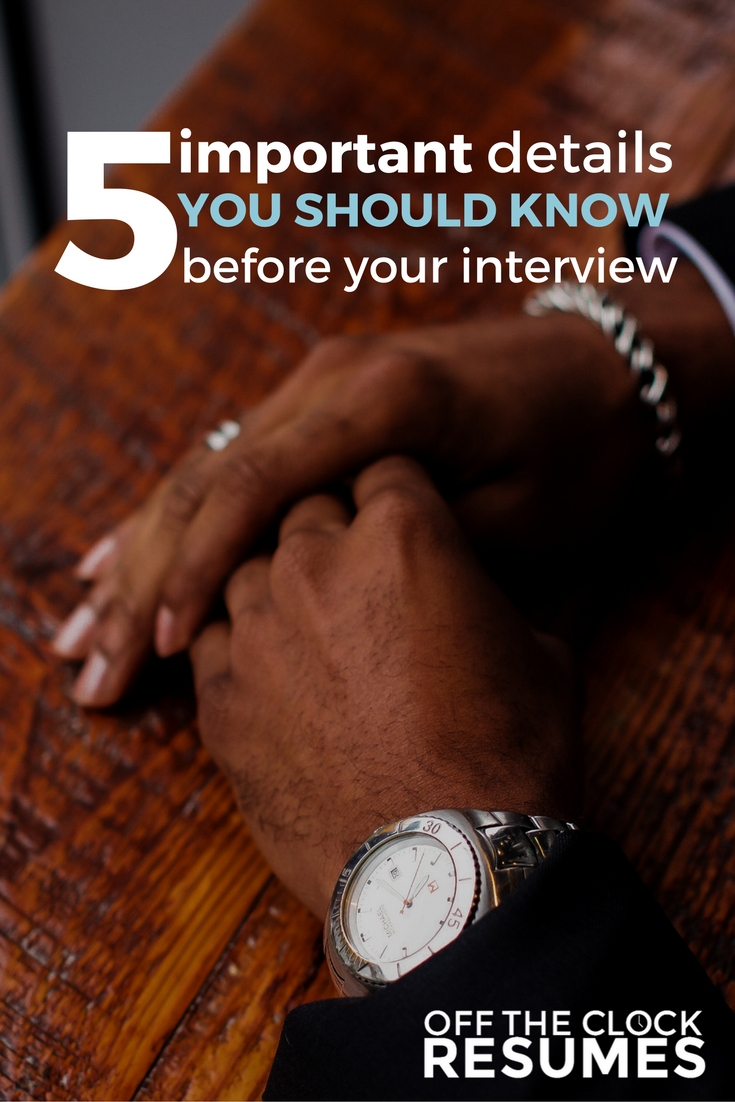 5 Important Details You Should Know Before Your Interview | Off The Clock Resumes