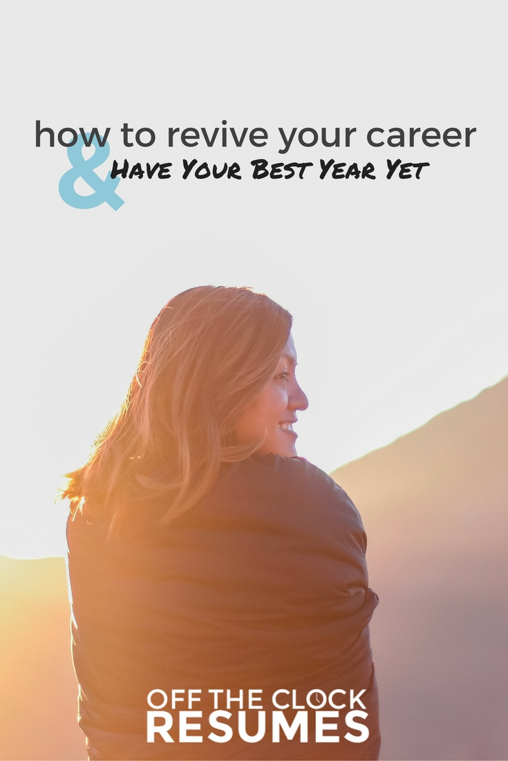 How To Revive Your Career & Have Your Best Year Yet | Off The Clock Resumes