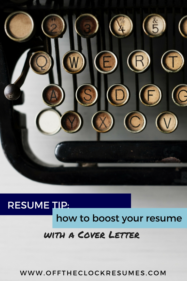 Resume Tips: How To Boost Your Resume With A Cover Letter | Off The Clock Resumes