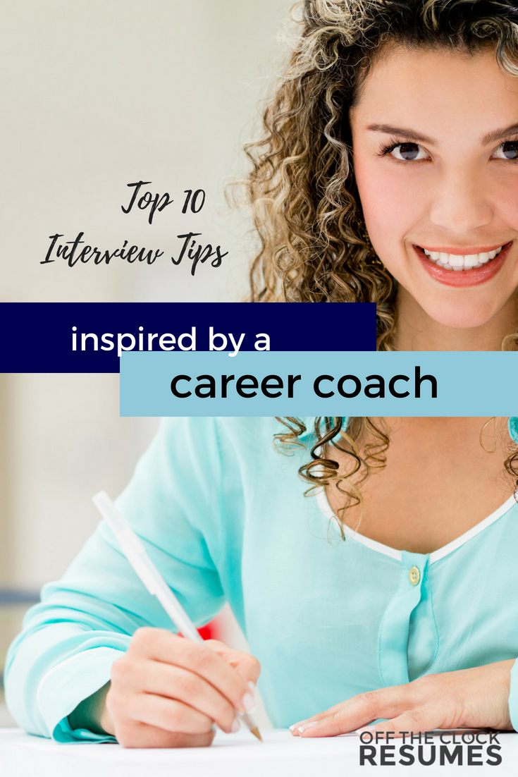 Top 10 Interview Tips Inspired By A Career Coach | Off The Clock Resumes
