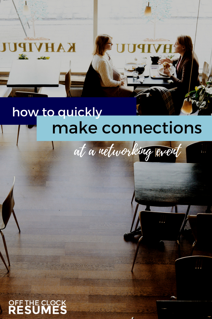 How To Quickly Make Connections At A Networking Event   Networking Tips from Off The Clock Resumes