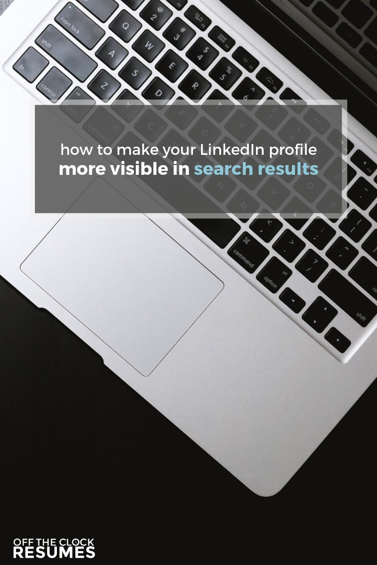 How To Make Your LinkedIn Profile More Visible In Search Results | Off The Clock Resumes