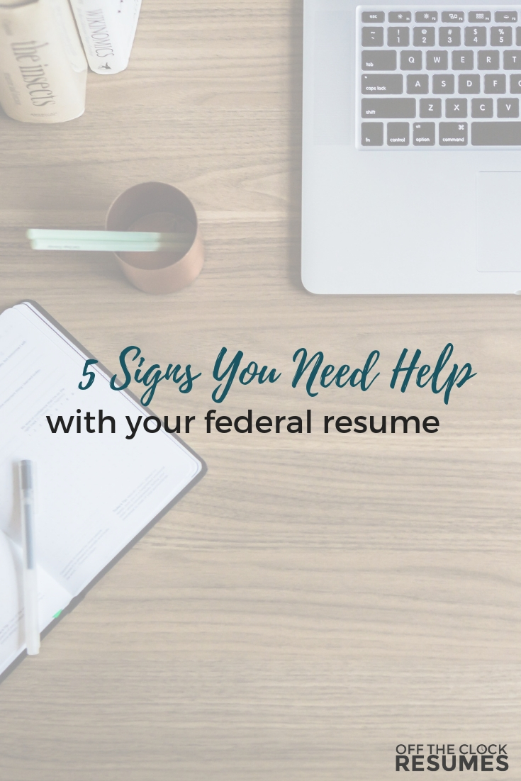 5 Signs You Need Help With Your Federal Resume | Off The Clock Resumes