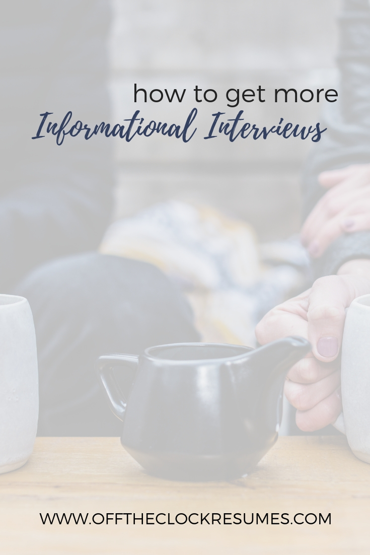 How To Get More Informational Interviews | Off The Clock Resumes