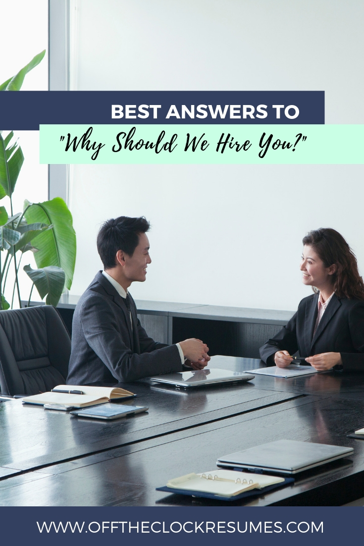"Best Answers To Why ""Should We Hire You?"" 