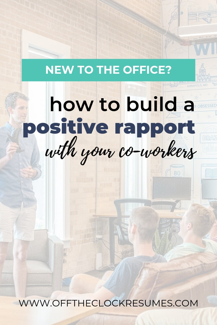New In The Office? How To Build A Positive Rapport With Your Co-workers, Guest Post by Michelle Arios | Off The Clock Resumes