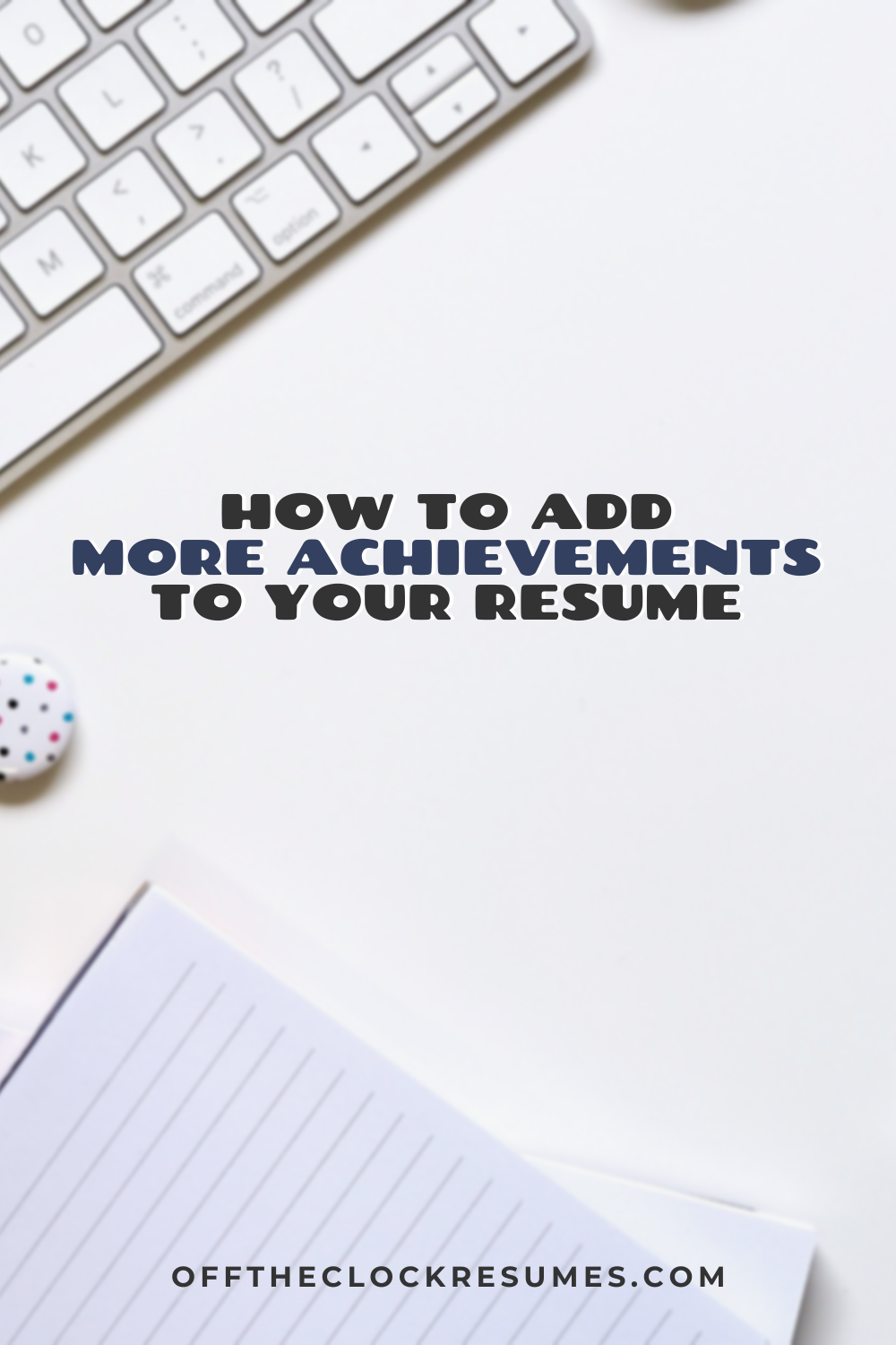 How To Add More Achievements To Your Resume
