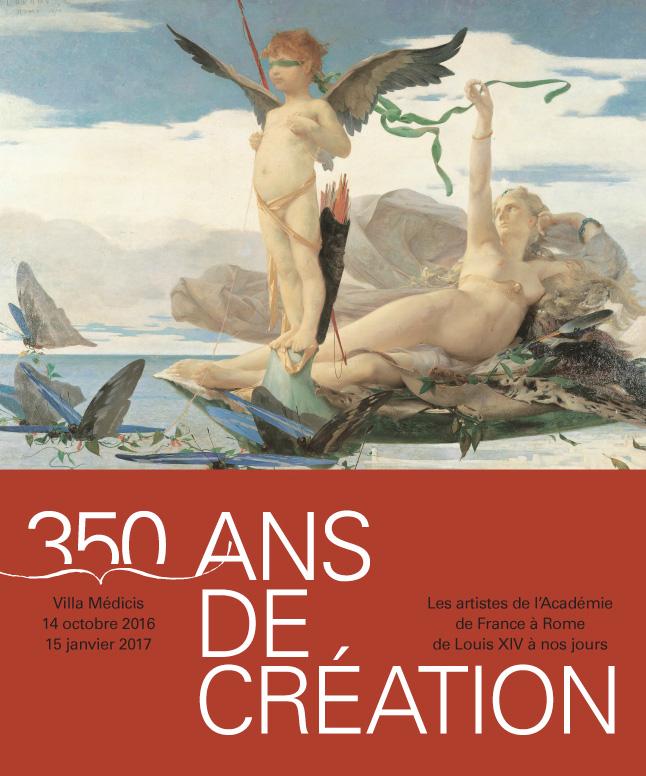 350 ans de création - Les artistes de l'Académie de France à Rome de Louis XIV à nos jours14 October 2016 - 15 January 2017Villa MédicisRome, Italycatalogue
