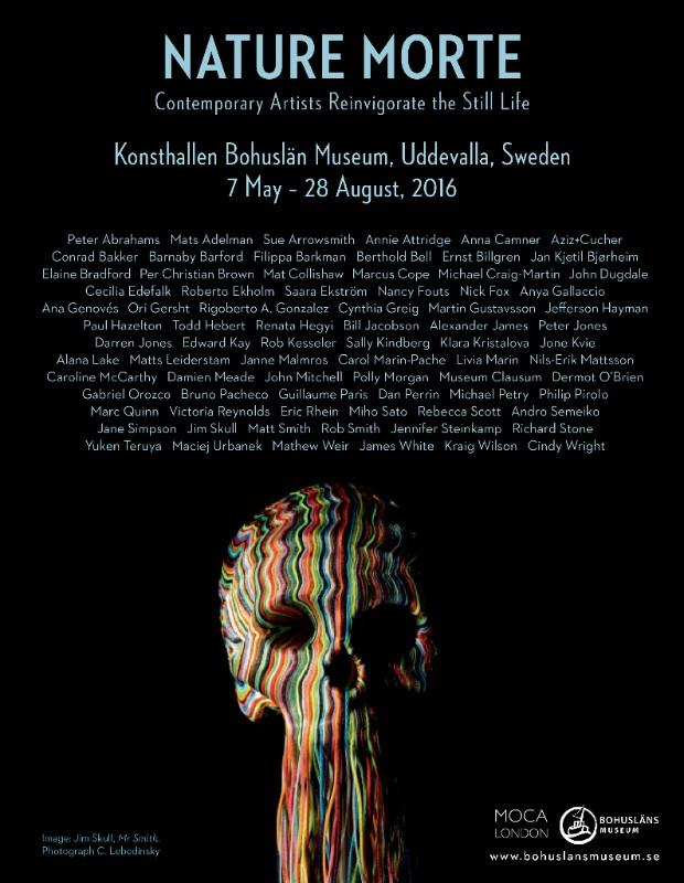 Nature Morte - Contemporary Artists reinvigorate theStill-Life7 May 7 - 28 August 2016Konsthallen- Bohusläns museumUddevalla, SwedenCurated by Michael Petry, Roberto Ekholm and Agneta von Zeipel